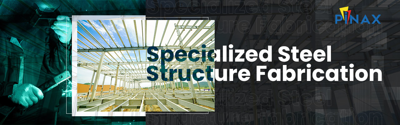 Specialized Steel Structures-Advantages And Future Scope