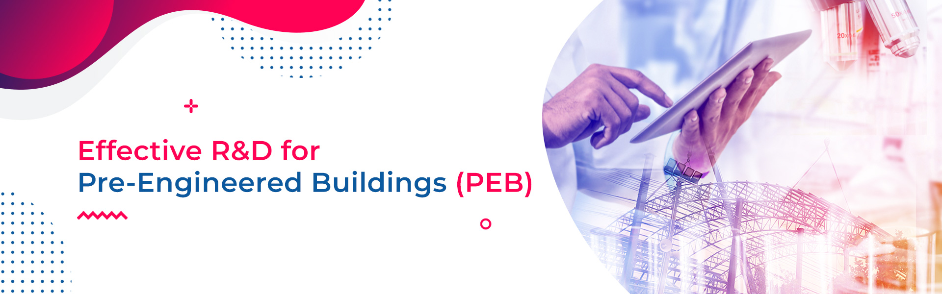 Effective R&D for Pre-Engineered Buildings (PEB)