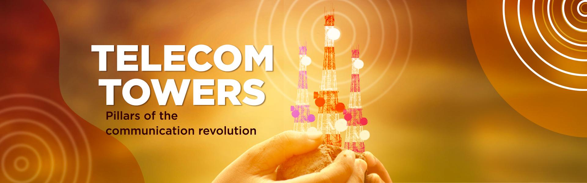 Telecom Towers-Pillars of the communication revolution