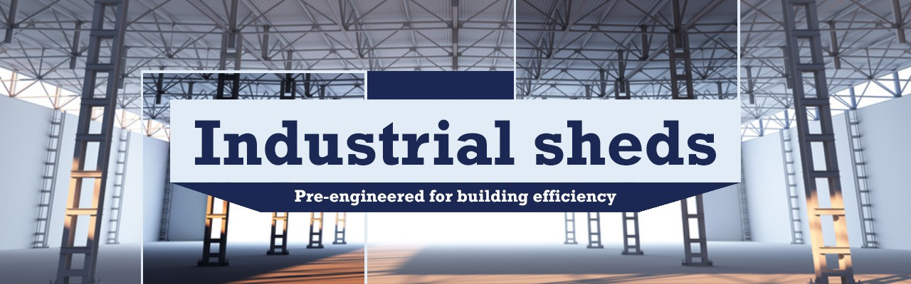 Industrial Sheds – Pre Engineered For Building Efficiency