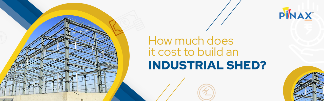 How Much Does It Cost to Build an Industrial Shed?